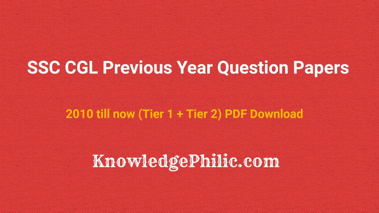 SSC CGL Previous Year Question Papers - 2010 till now (Tier 1 + Tier 2) PDF Download