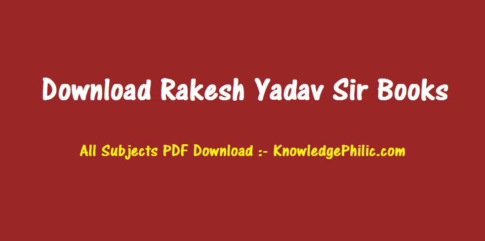 Rakesh Yadav Publication All Subjects PDF Download